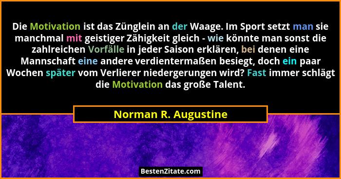 Norman R Augustine Die Motivation Ist Das Zunglein An Der
